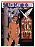 Grimion gant de cuir, Tome 2 : Le corbeau blanc