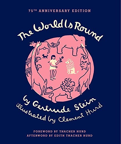 The World Is Round by Gertrude Stein (2013-10-29)