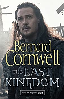 The Last Kingdom (The Last Kingdom Series, Book 1) (English Edition)