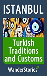 Turkish Traditions and Customs - a story told by the best local guide (Istanbul Travel Stories)