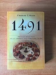 1491, révélations sur les amériques avant Christophe Colomb par Charles C. Mann