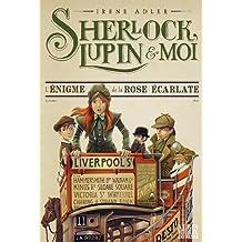 Sherlock, Lupin et moi - T.3 - L'énigme de la rose écarlate