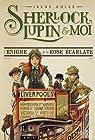 Sherlock, Lupin et moi, tome 3 : L'énigme de la rose écarlate par Adler