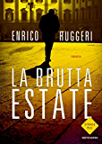 La brutta estate (Italian Edition)