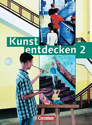 Kunst entdecken - Sekundarstufe I - Bisherige Ausgabe / Band 2 - Schülerbuch, 3. Dr.