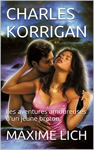 Couverture du livre CHARLES KORRIGAN: Les aventures amoureuses d'un jeune breton