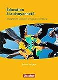 Éducation à la citoyenneté  - Édition française. Schülerbuch: Enseignement secondaire technique Luxembourg