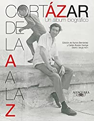 Cortazar de la A A La Z par  Julio Cortázar
