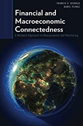 Financial and Macroeconomic Connectedness: A Network Approach to Measurement and Monitoring by Francis X. Diebold (2015-03-03)