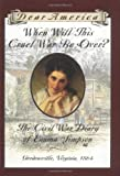 When Will This Cruel War Be Over?: The Civil War Diary of Emma Simpson (Dear America (Reissues))