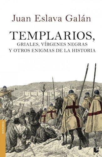 Templarios, griales, vírgenes negras y otros enigmas de la Historia (Divulgación. Historia) por Juan Eslava Galán