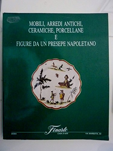 Mobili, arredi antichi ceramiche e porcellane e figure da un presepe napoletano asta 12 dicembre 1995