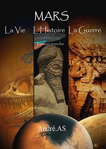 Mars - La vie, l'histoire, la guerre par André AS