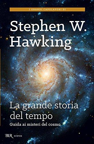 La grande storia del tempo: Guida ai misteri del cosmo - Stephen W. Hawking