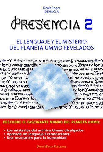 PRESENCIA 2 - El lenguaje y el misterio del planeta UMMO revelados (Spanish Edition)