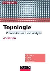 Topologie - 4e ed. - Cours et exercices corrigés
