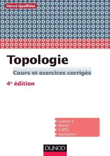 Topologie - 4e ed. - Cours et exercices corrigs