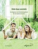 vollgeherzt: Mein Haus entsteht: Das Tagebuch und Entwicklungsalbum für den eigenen Hausbau