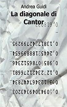 La diagonale di Cantor di [Guidi, Andrea]