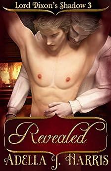 Revealed (Lord Dixon's Shadow Book 3) (English Edition) van [Harris, Adella J.]