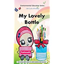 My Lovely Bottle (Environmental Education Series: Life Cycle of Product Book 1) (English Edition)