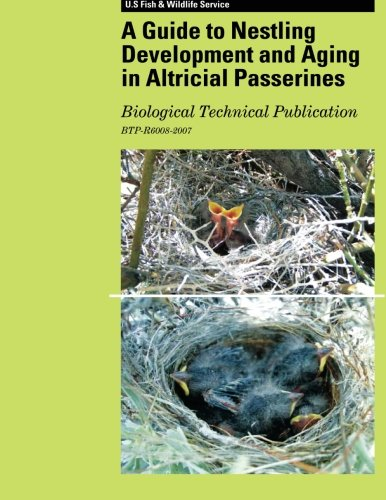 A Guide to Nestling Development and Aging in Altricial Passerines por Dennis Jomsomjit