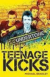 Teenage Kicks: My Life as an Undertone