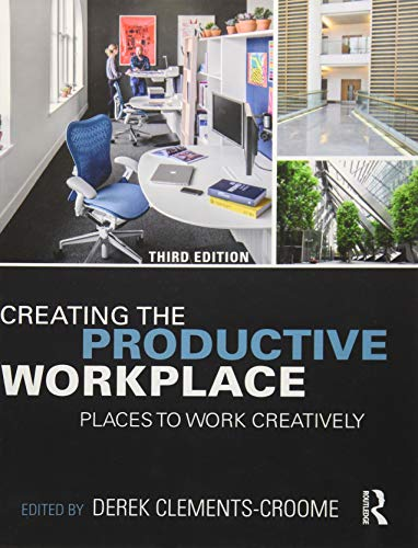 Creating the Productive Workplace: Places to Work Creatively -