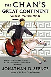 The Chan's Great Continent: China in Western Minds by Jonathan D. Spence (1999-10-17)