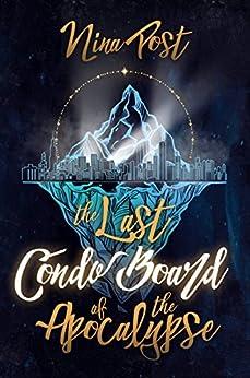 The Last Condo Board of the Apocalypse (Kelly Driscoll Book 1) (English Edition) de [Post, Nina]