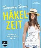 Sommer, Sonne, Häkelzeit: Luftige Tops, Röcke und Kleider häkeln 15 Handarbeitsbücher für Stricker, Häkler und Näher