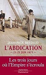 L'abdication : 21-23 juin 1815