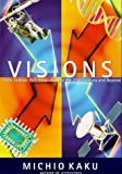 Visions How Science Will Revolutionize the Twenty-First Century (Visions of Science) by Michio Kaku (1998-12-20)