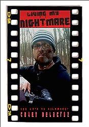 Living My Nightmare. The Work of Filmmaker Coven Delacruz.