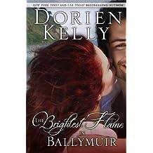 The Brightest Flame in Ballymuir (Ballymuir Series) by Dorien Kelly (2013-07-08)