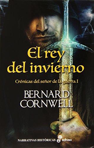 El rey del invierno (I) (Narrativas históricas)