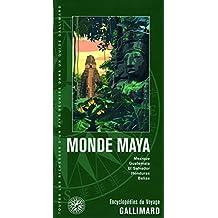 Monde Maya: Mexique, Guatemala, El Salvador, Honduras, Belize