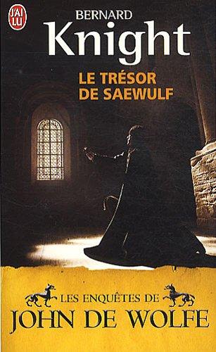 Les Enquêtes de John de Wolfe, Tome 2 : Le trésor de Saewulf