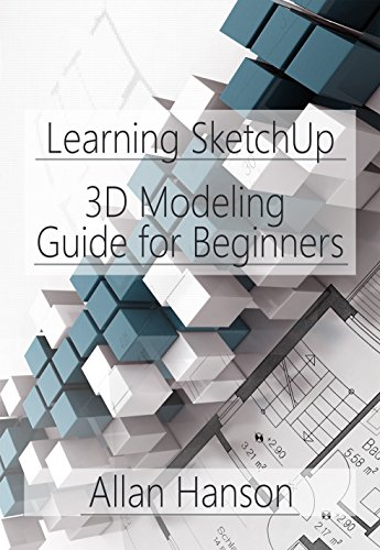 Learning SketchUp: A 3D Modeling Guide for Beginners eBook: Allan Hanson