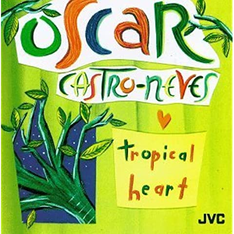 Tropical Heart by Oscar Castro-Neves (2001-02-20)