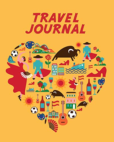 Travel Journal: Kid's Travel Journal. Spain. Simple, Fun Holiday Activity Diary And Scrapbook To Write, Draw And Stick-In. (Spanish Trip, Vacation Notebook, Adventure Log)
