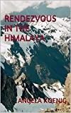 Front cover for the book Rendezvous in the Himalaya by Angela Koenig