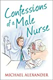 Confessions of a Male Nurse (The Confessions Series) by Michael Alexander