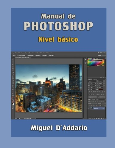 Manual de Photoshop: Nivel básico por Miguel D'Addario