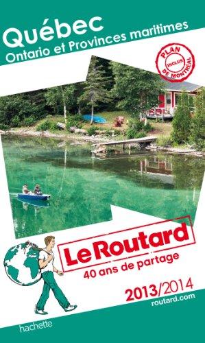Le Routard Quebec, Ontario et Provinces maritimes 2013/2014