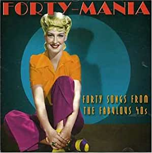 Forty-Mania: FORTY SONGS FROM THE FABULOUS 40S