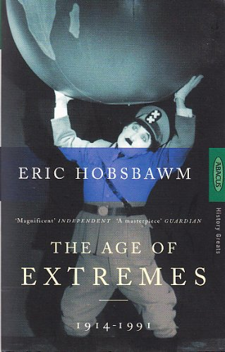 Age of Extremes - the Short Twentieth Century 1914-1991