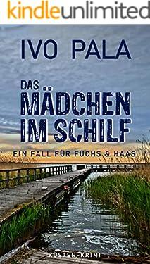 Ein Fall für Fuchs & Haas: Das Mädchen im Schilf - Krimi
