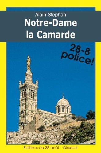 Notre-Dame la Camarde (Iphignie Boulard dtective t. 3)