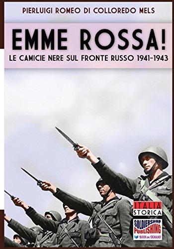 Emme rossa! Le camicie nere sul fronte russo 1941-1943: Volume 43